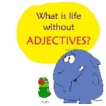 Life without adjectives.