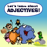 Learn about adjectives and review nouns